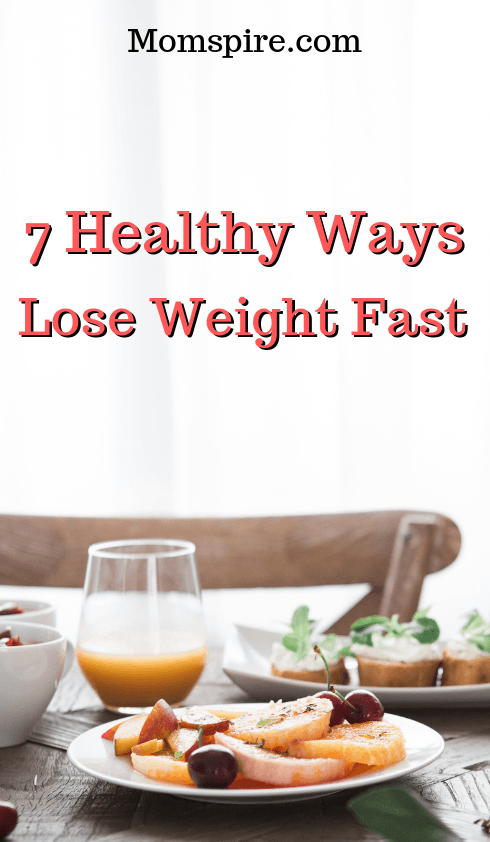 Healthy ways to lose weight fast. 7 ways to lose weight faster without resorting to dangerous pills or other methods. Learn about all 7 healthy weight loss methods by reading this article!